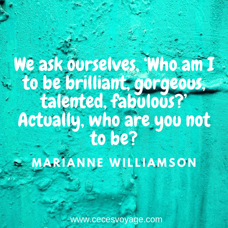 We ask ourselves, 'Who am I to be brilliant, gorgeous, talented, fabulous_' Actually, who are you not to be_
